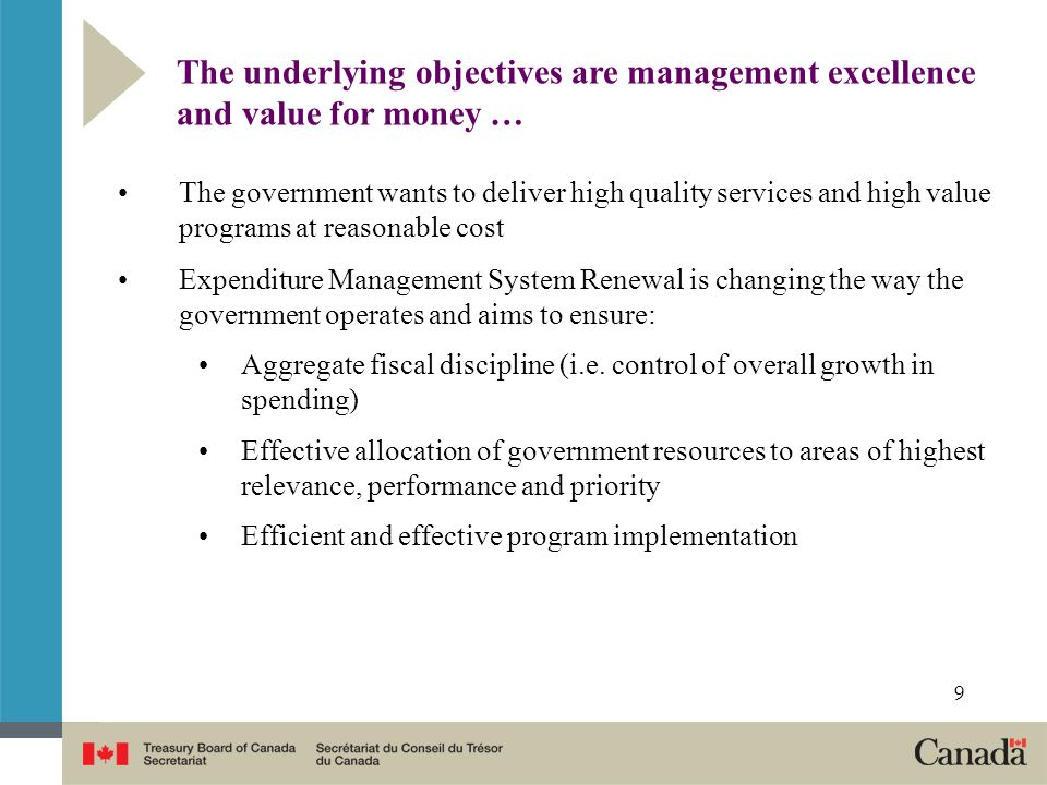 The underlying objectives are management excellence and value for money …