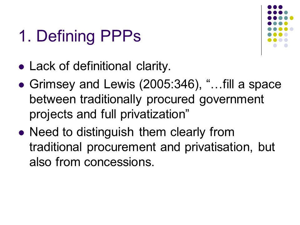 1. Defining PPPs Lack of definitional clarity.
