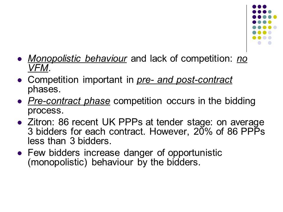 Monopolistic behaviour and lack of competition: no VFM.
