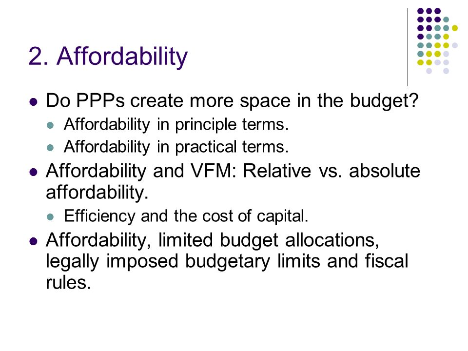 2. Affordability Do PPPs create more space in the budget