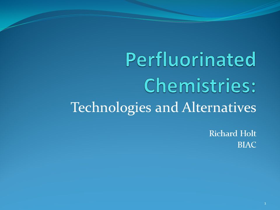 Perfluorinated Chemistries: