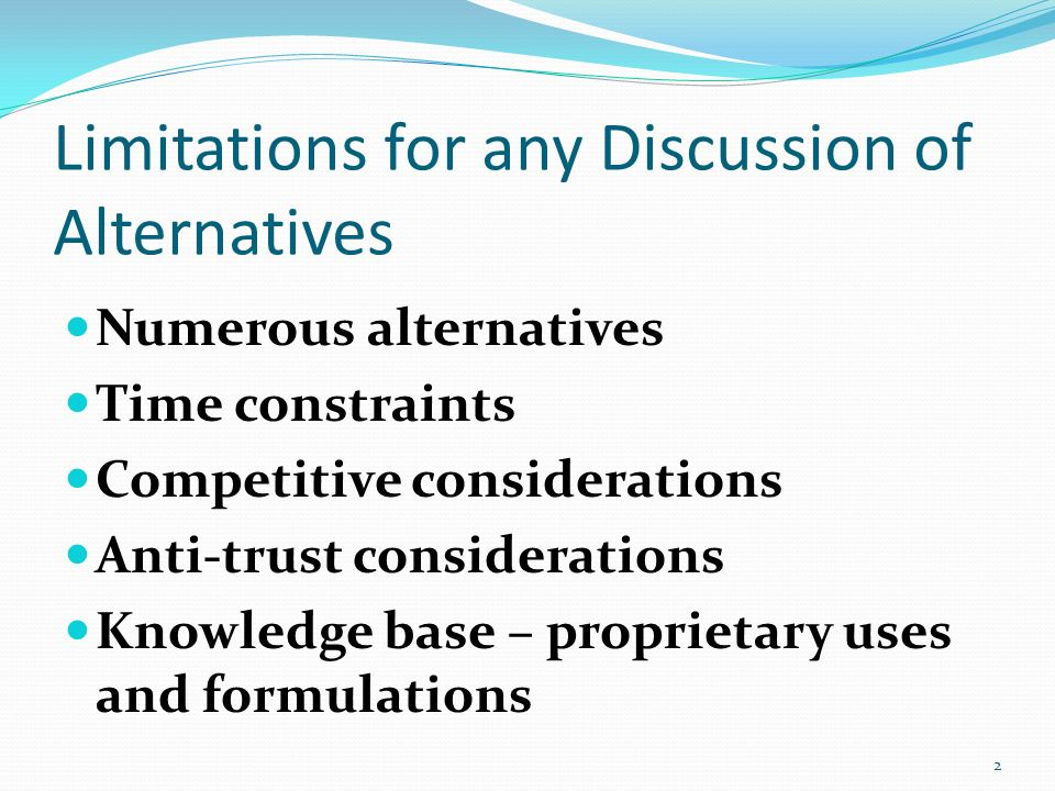 Limitations for any Discussion of Alternatives