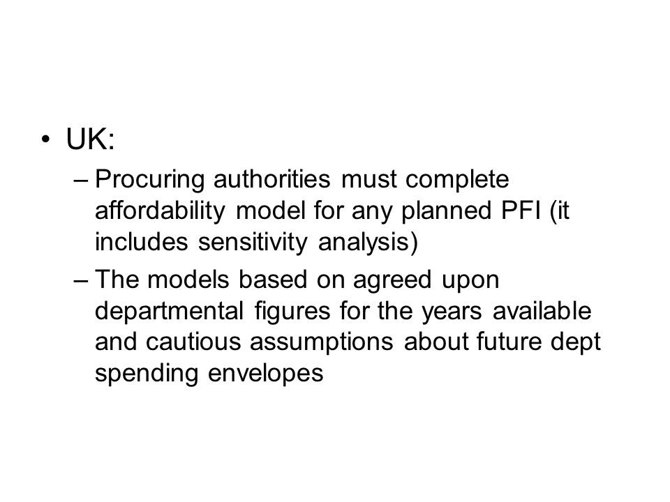 UK:Procuring authorities must complete affordability model for any planned PFI (it includes sensitivity analysis)