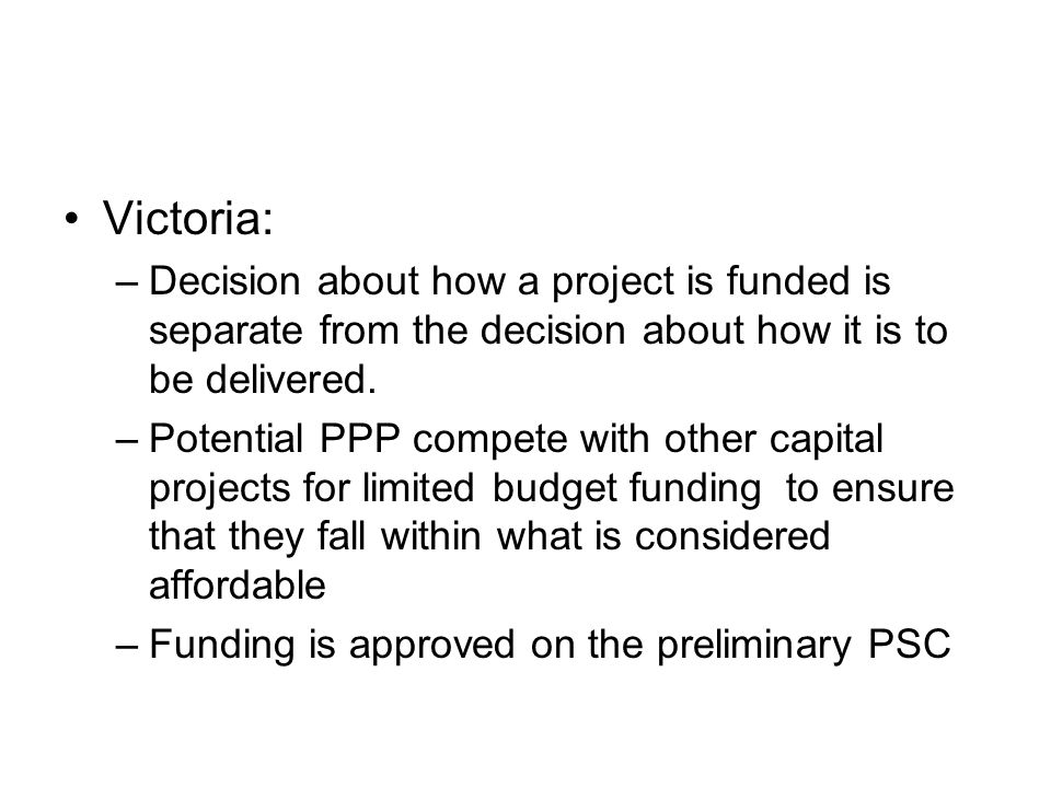 Victoria:Decision about how a project is funded is separate from the decision about how it is to be delivered.
