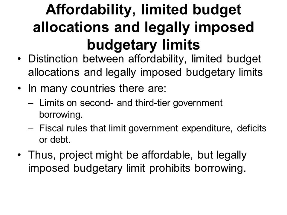 Affordability, limited budget allocations and legally imposed budgetary limits