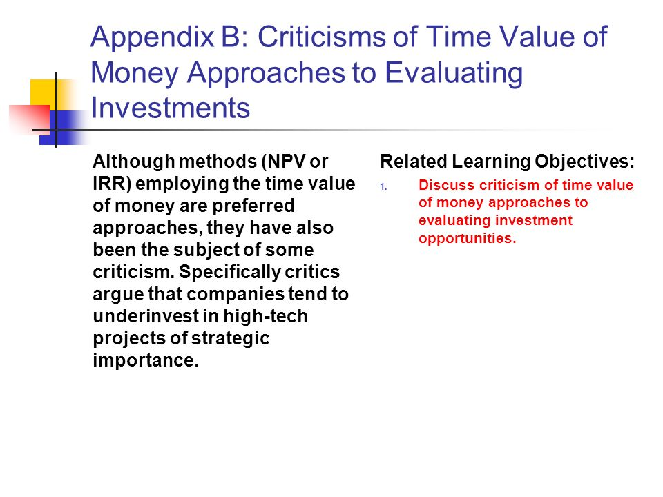 investment time value of money essay More essay examples on investment rubric 1 npv gives important to the time value of money 2 in the calculation of npv, both after cash flow and before cash flow over the life span of the project are considered.