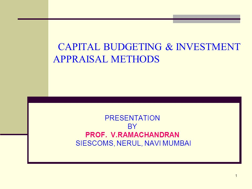 capital investment appraisal This is sometimes called 'capital budgeting' or 'investment appraisal' an accountant will be able to offer you help or advice in using these techniques.