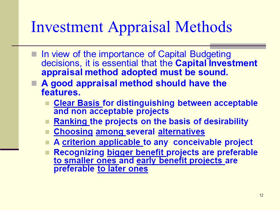 the main features and importance of capital budgeting Capital budgeting, and investment appraisal, is the planning process used to determine whether an organization's long term investments such as new machinery, replacement of machinery, new plants, new products, and research development projects are worth the funding of cash through the firm's capitalization structure.