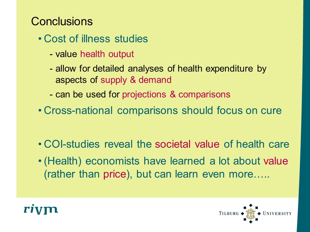 Conclusions Cost of illness studies