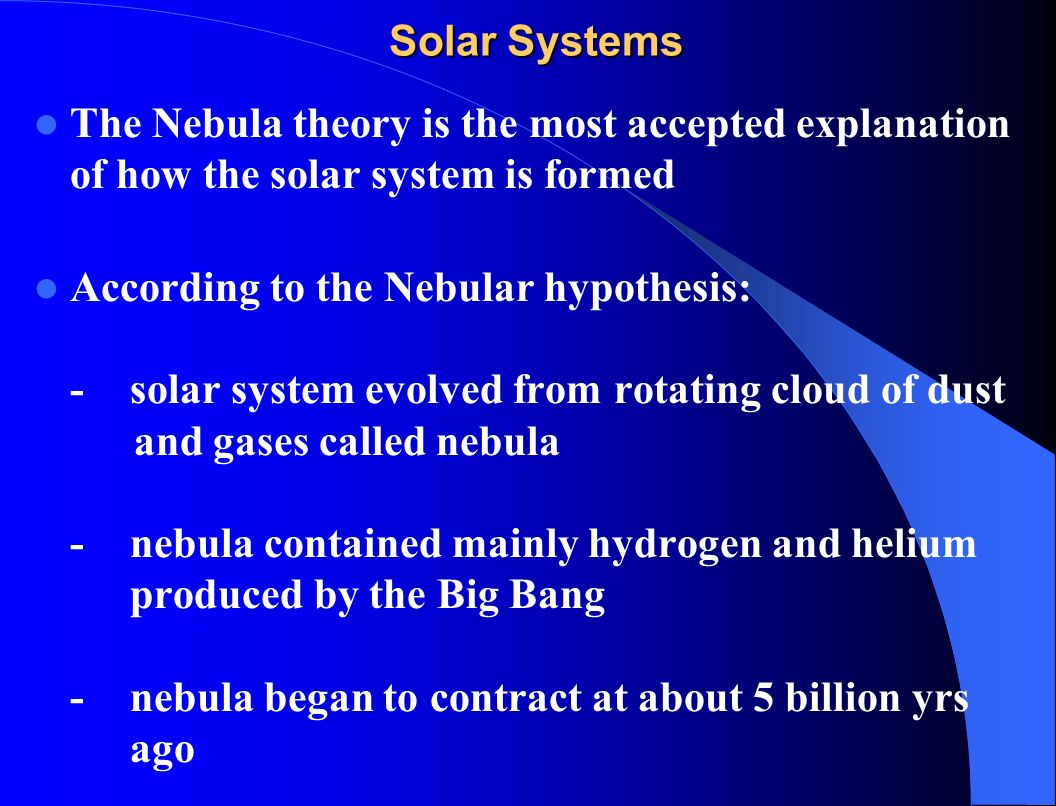 an introduction to the dust cloud hypothesis The solar nebular hypothesis describes the formation of our solar system from a nebula cloud made from a collection of dust and gas it is believed that the sun, planets, moons, and asteroids were .