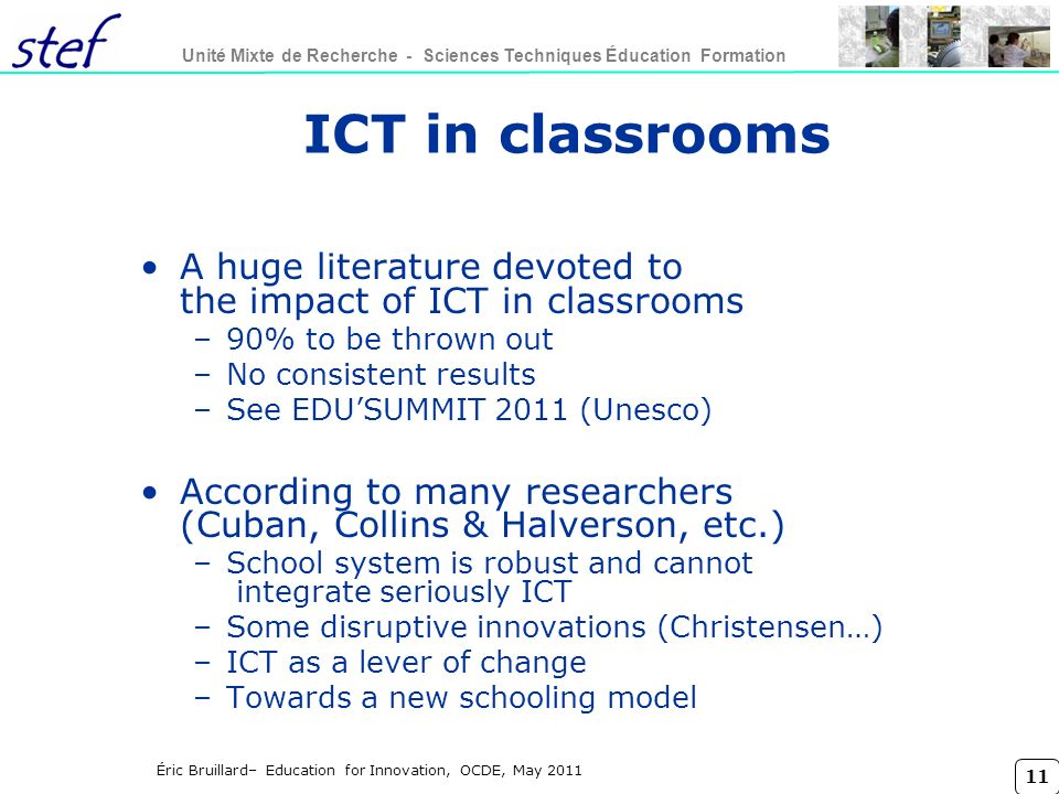 Titre conférence lundi 27 mars 2017. ICT in classrooms. A huge literature devoted to the impact of ICT in classrooms.