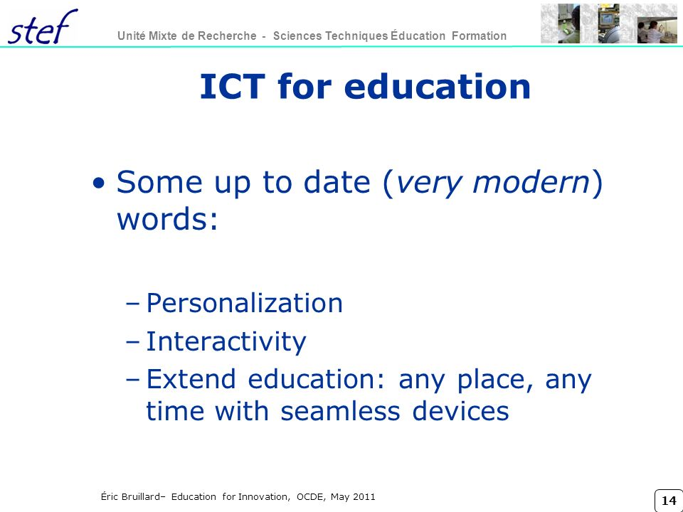 ICT for education Some up to date (very modern) words: Personalization