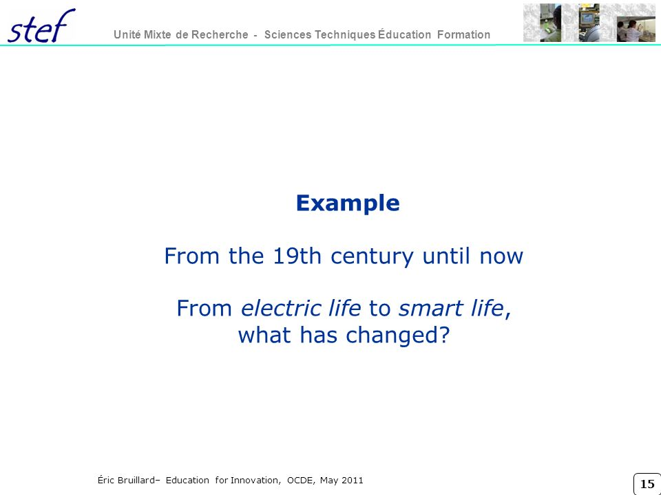 Titre conférence lundi 27 mars Example From the 19th century until now From electric life to smart life, what has changed