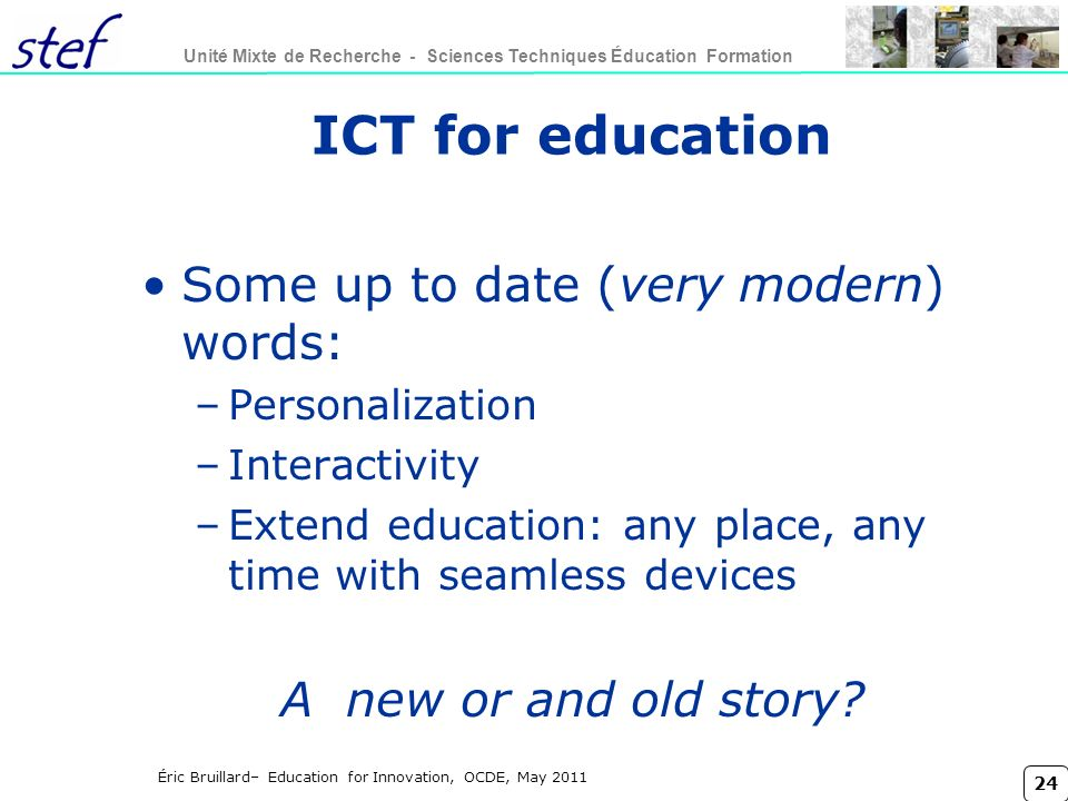 ICT for education Some up to date (very modern) words: