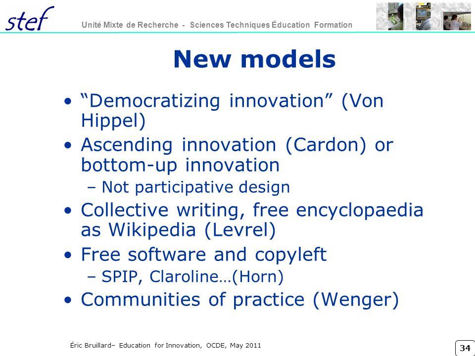 New models Democratizing innovation (Von Hippel)