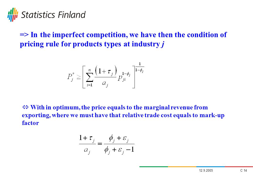 => In the imperfect competition, we have then the condition of pricing rule for products types at industry j