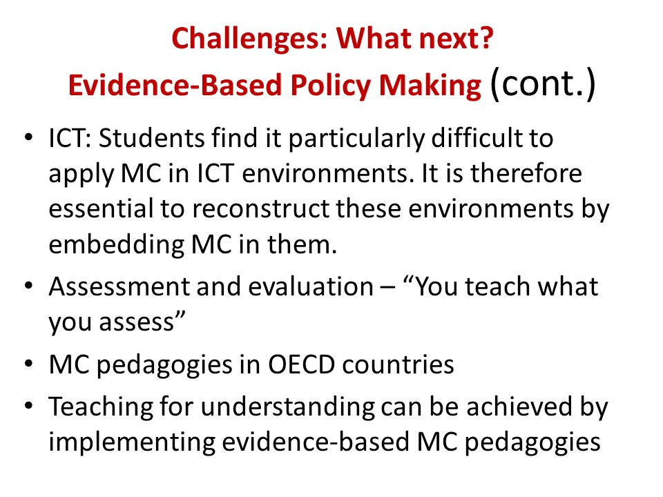 Challenges: What next Evidence-Based Policy Making (cont.)