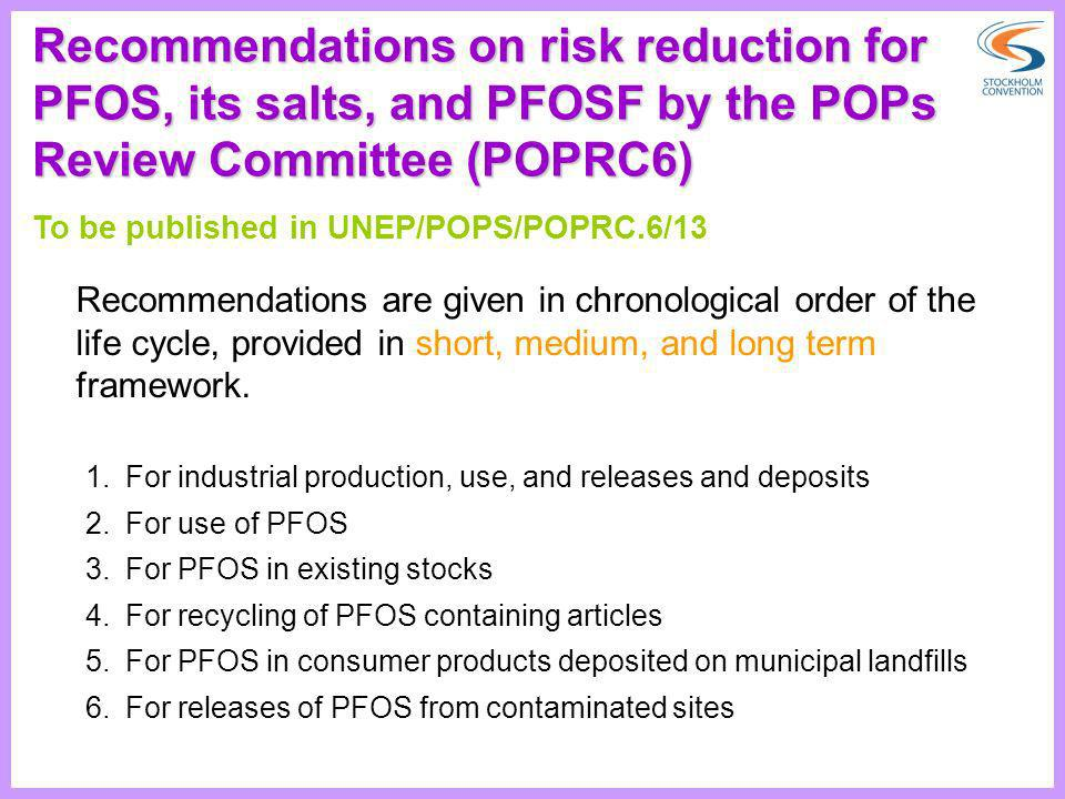Recommendations on risk reduction for PFOS, its salts, and PFOSF by the POPs Review Committee (POPRC6)