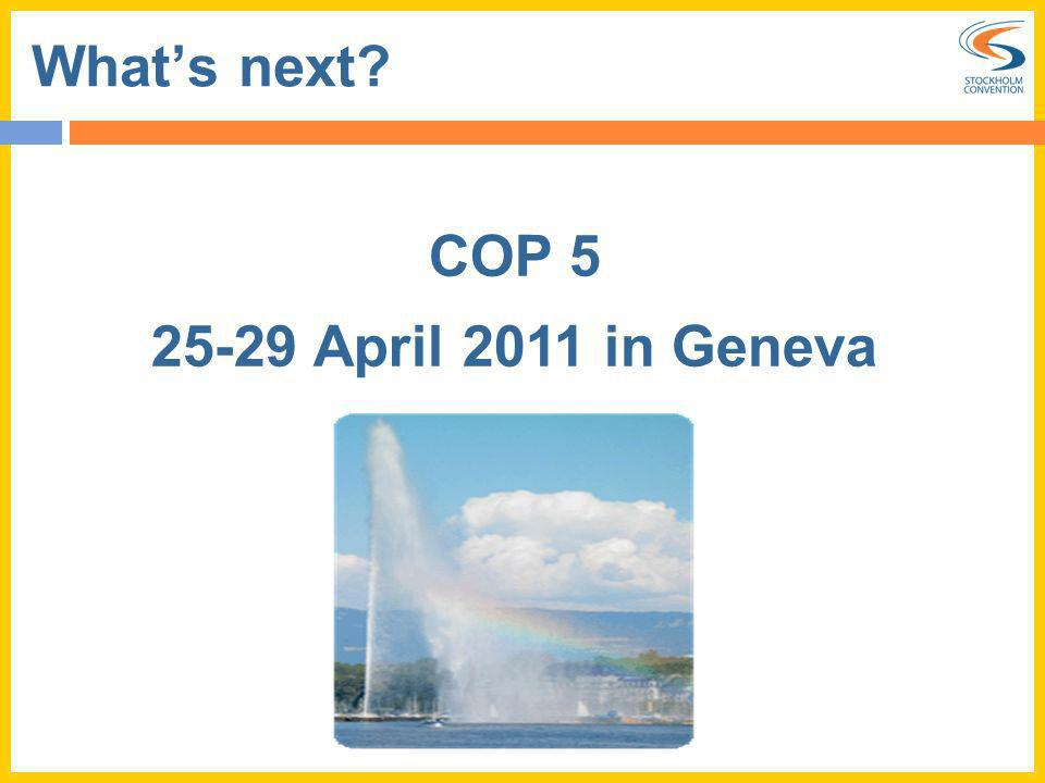 What's next COP 5 25-29 April 2011 in Geneva
