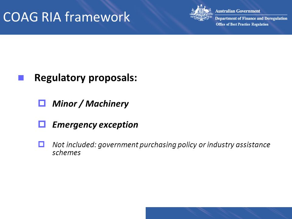 COAG RIA framework Regulatory proposals: Minor / Machinery