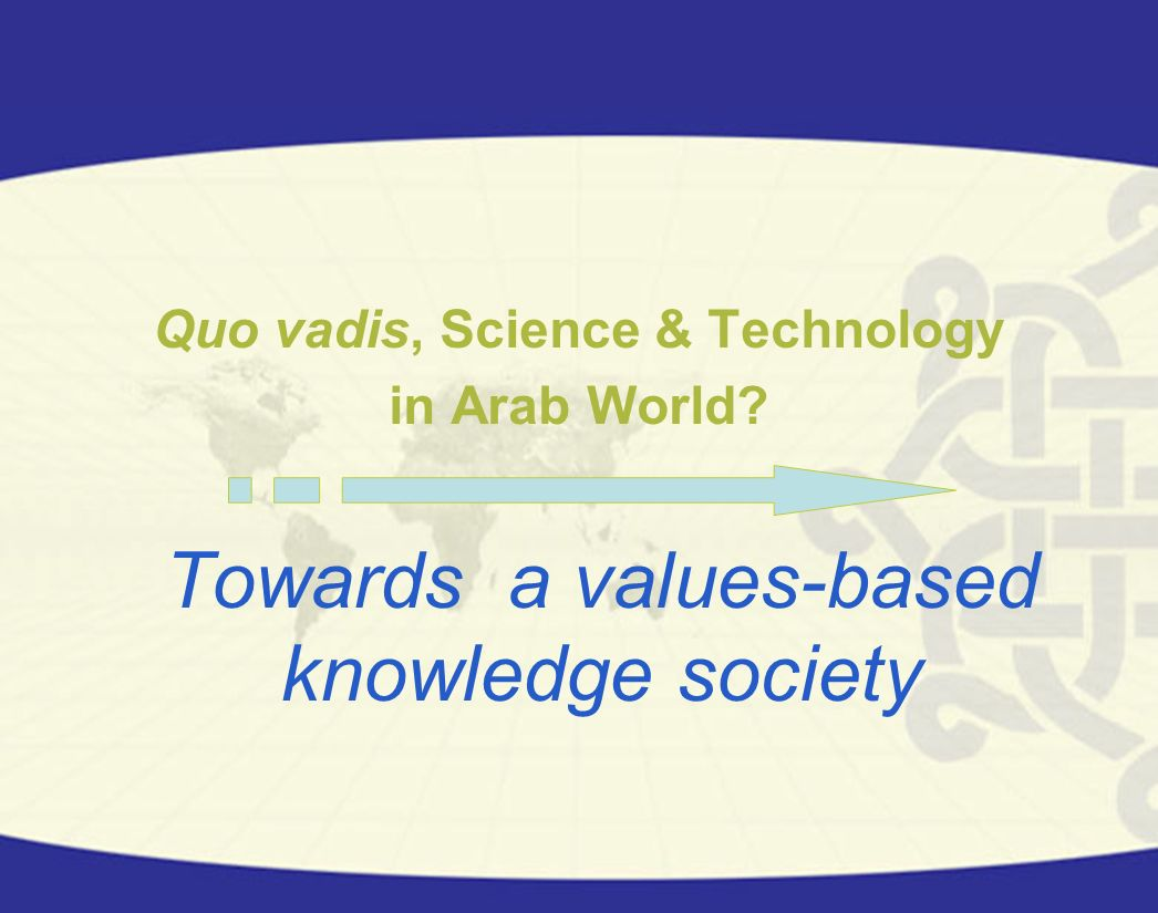 Quo vadis, Science & Technology