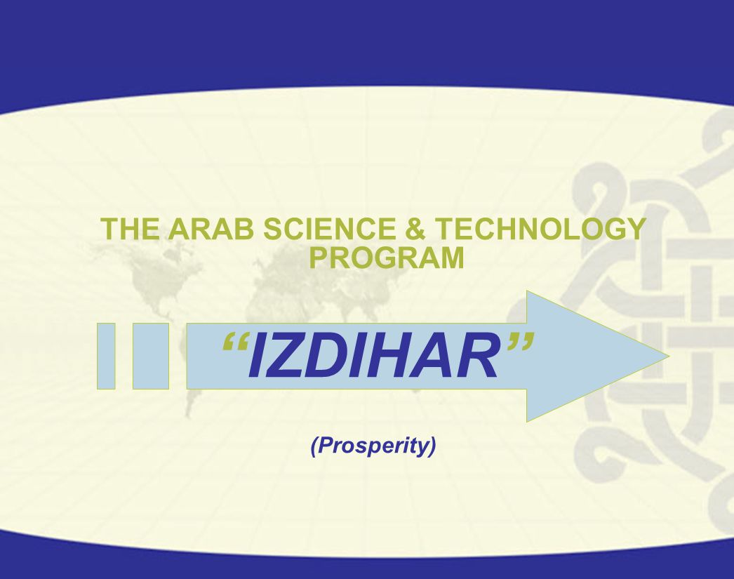 THE ARAB SCIENCE & TECHNOLOGY PROGRAM