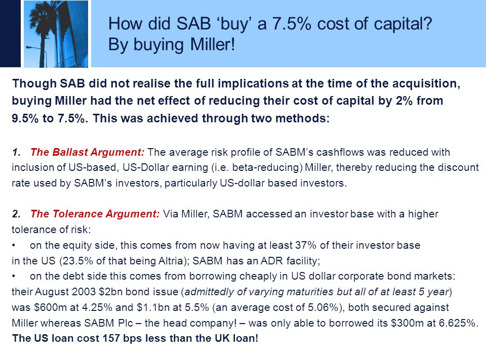 How did SAB 'buy' a 7.5% cost of capital By buying Miller!