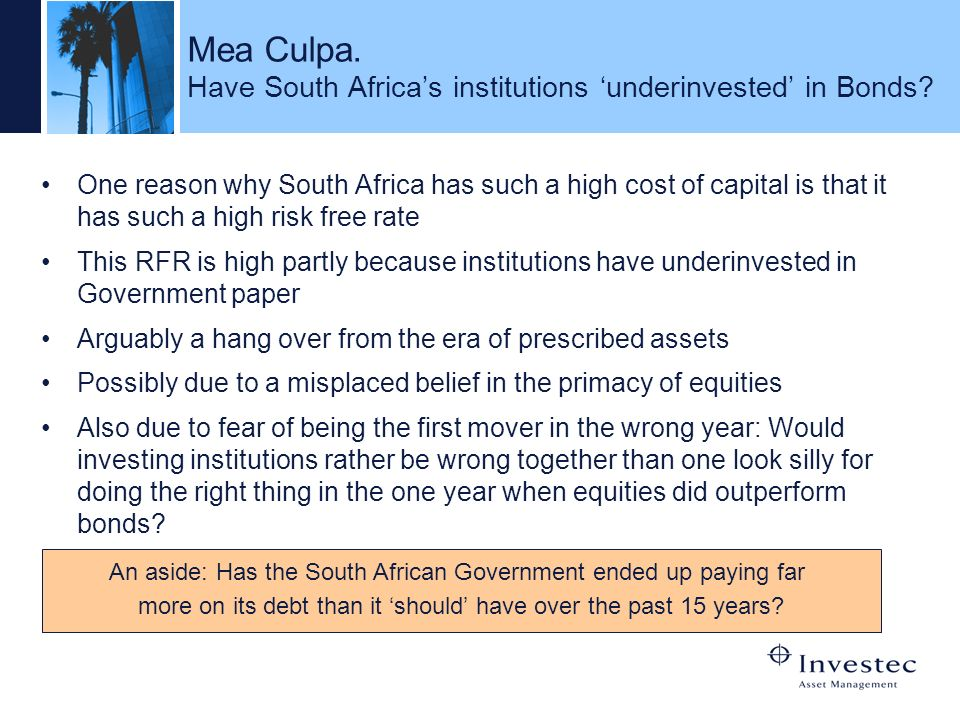 Mea Culpa. Have South Africa's institutions 'underinvested' in Bonds