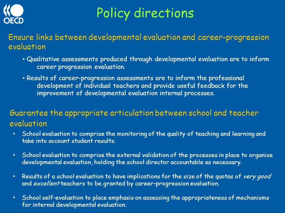 Policy directions Ensure links between developmental evaluation and career-progression evaluation.