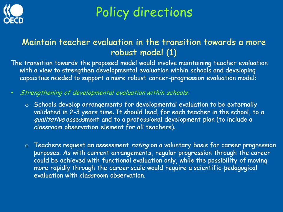 Policy directions Maintain teacher evaluation in the transition towards a more robust model (1)