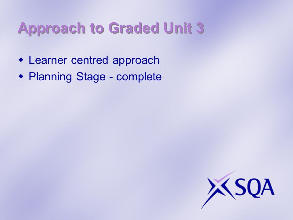 Approach to Graded Unit 3