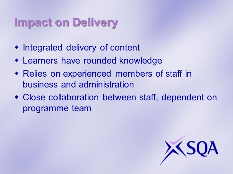 Impact on Delivery Integrated delivery of content