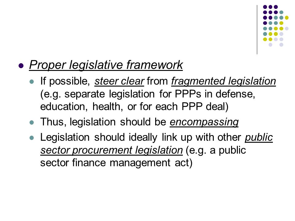 Proper legislative framework