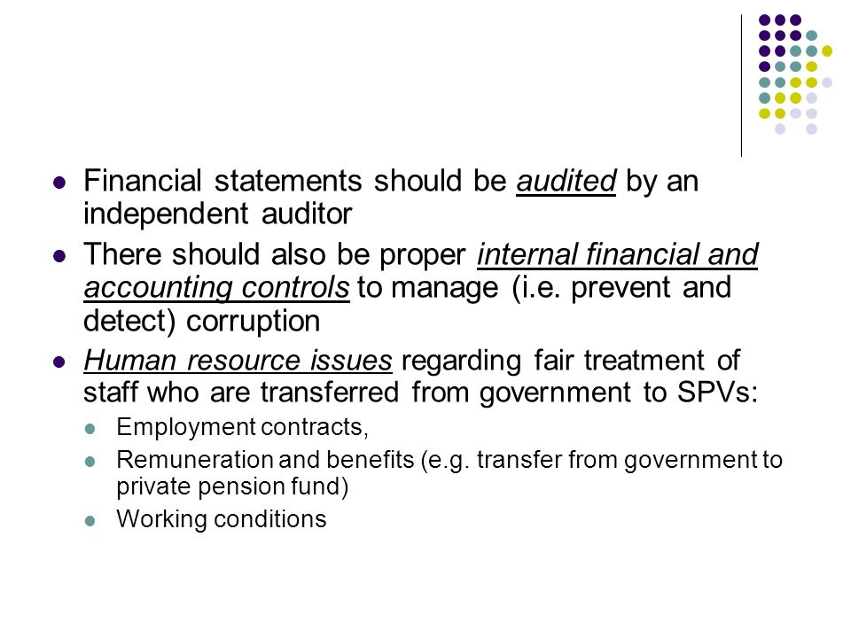 Financial statements should be audited by an independent auditor