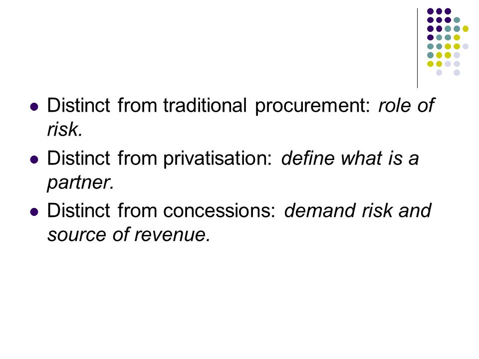 Distinct from traditional procurement: role of risk.
