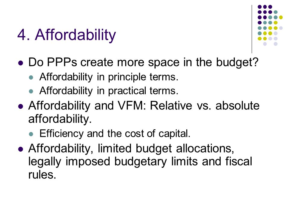 4. Affordability Do PPPs create more space in the budget