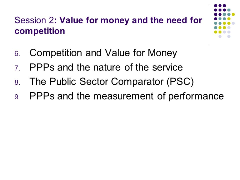 Session 2: Value for money and the need for competition
