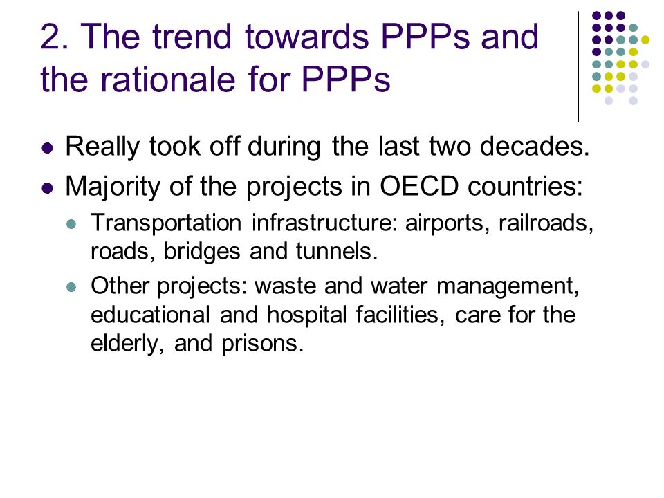 2. The trend towards PPPs and the rationale for PPPs
