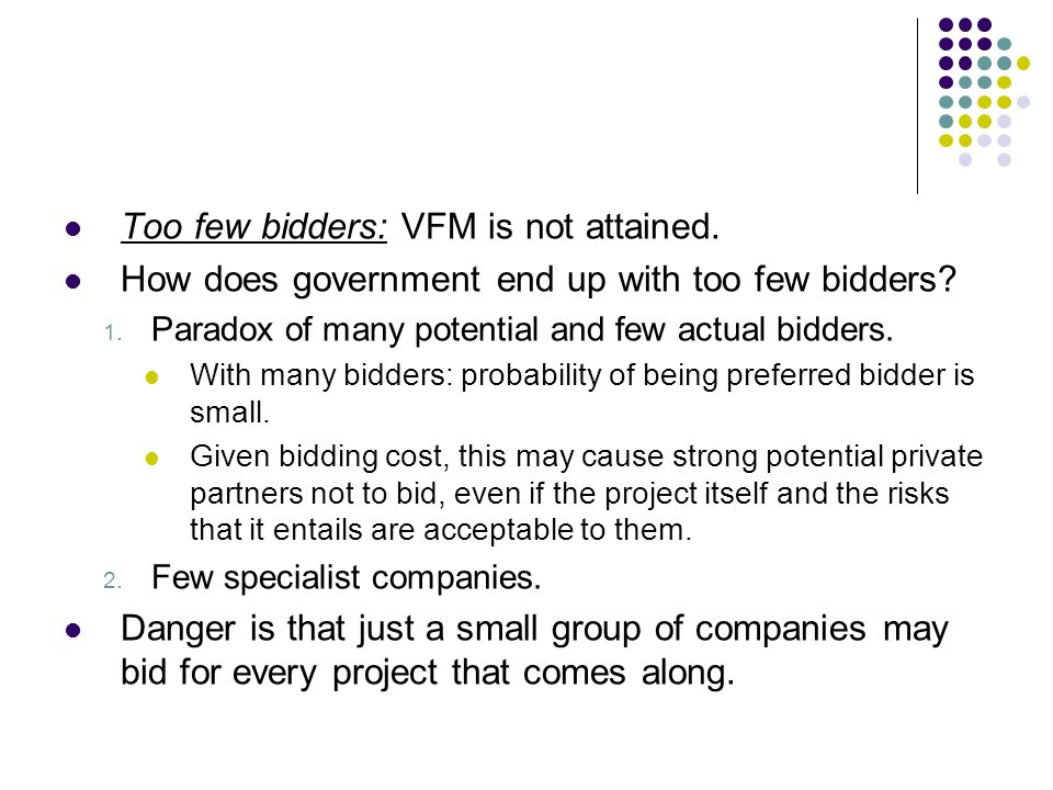 Too few bidders: VFM is not attained.