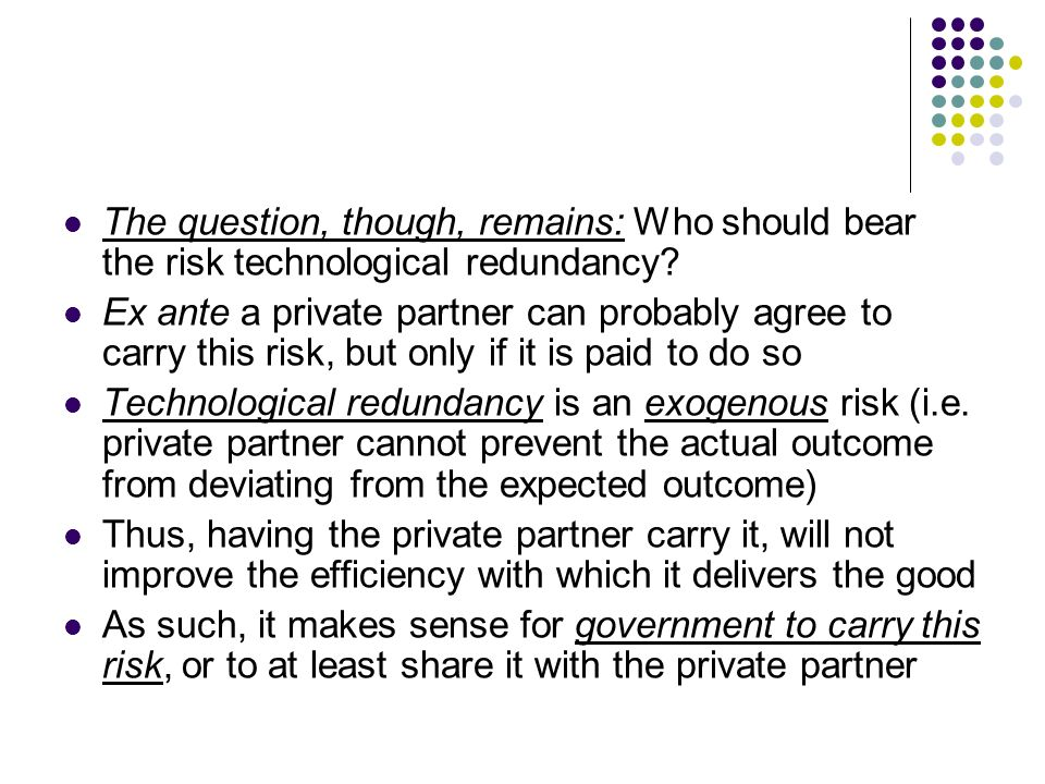The question, though, remains: Who should bear the risk technological redundancy