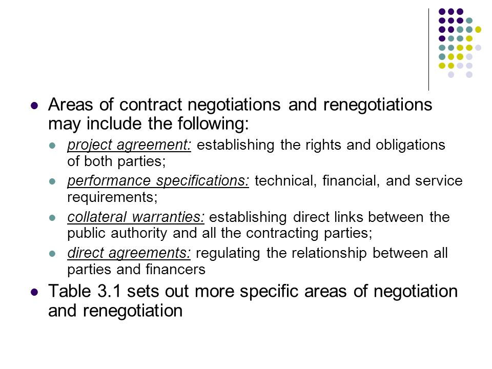 Areas of contract negotiations and renegotiations may include the following: