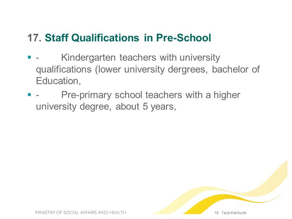 17. Staff Qualifications in Pre-School