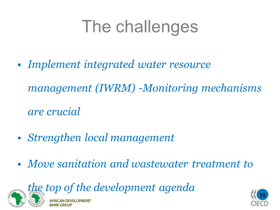 The challenges Implement integrated water resource management (IWRM) -Monitoring mechanisms are crucial.