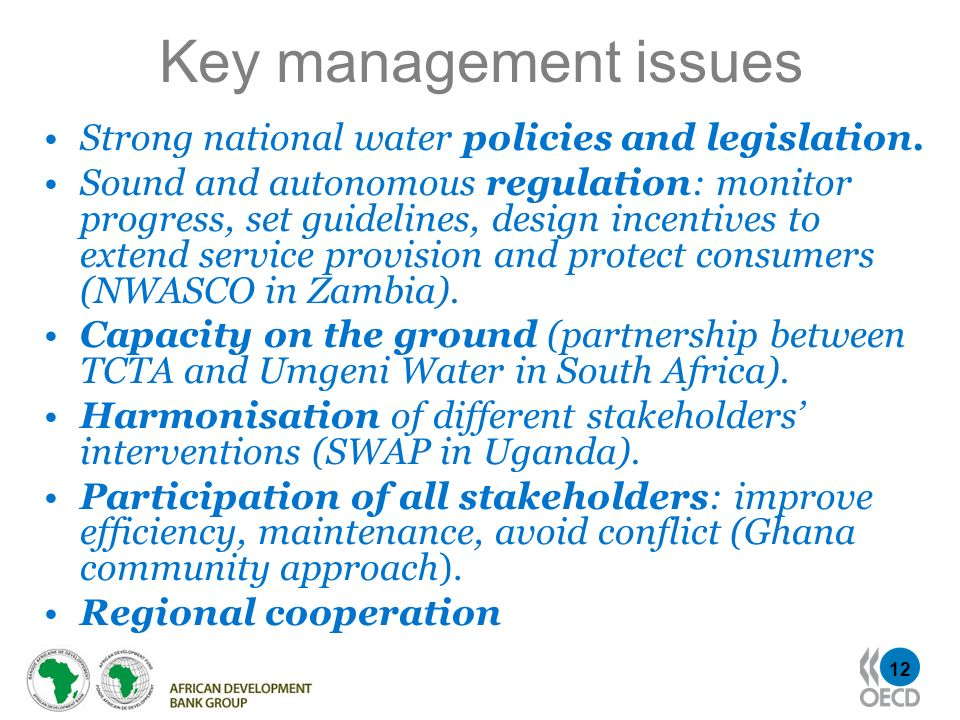 Key management issues Strong national water policies and legislation.