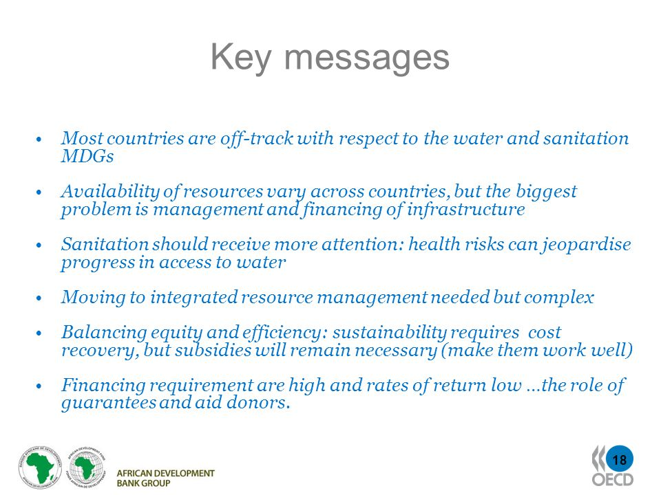 Key messages Most countries are off-track with respect to the water and sanitation MDGs.