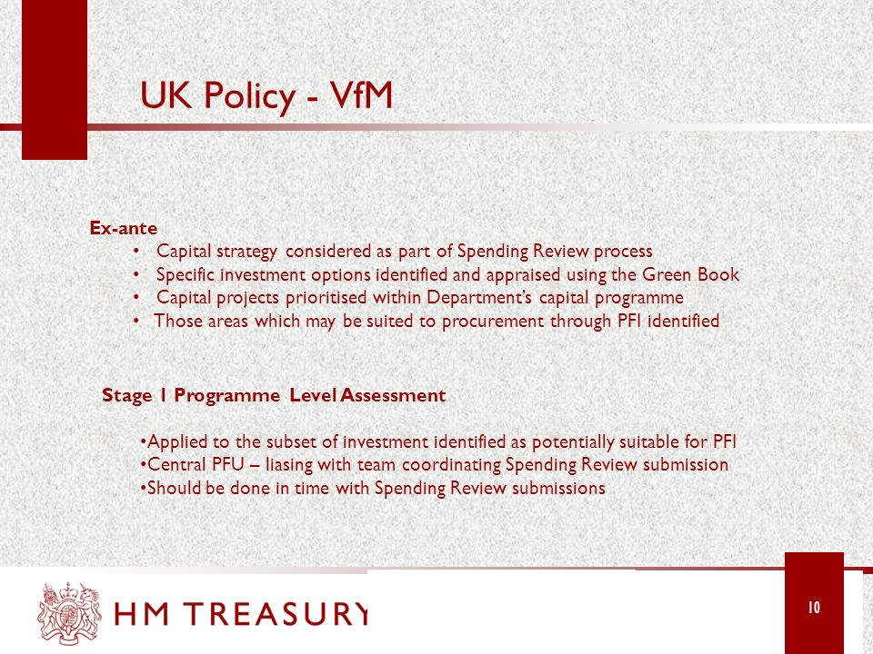 UK Policy - VfM Ex-ante. Capital strategy considered as part of Spending Review process.