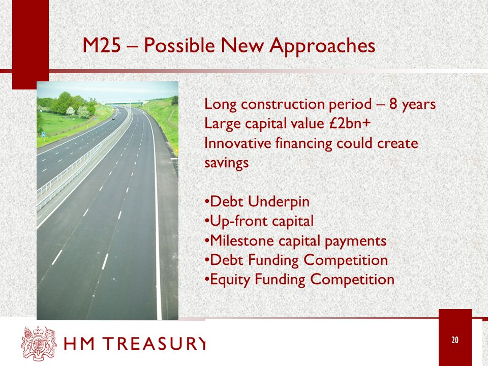 M25 – Possible New Approaches