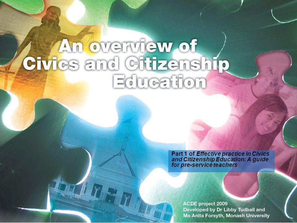 Part 1 of Effective practice in Civics and Citizenship Education: A guide for pre-service teachers