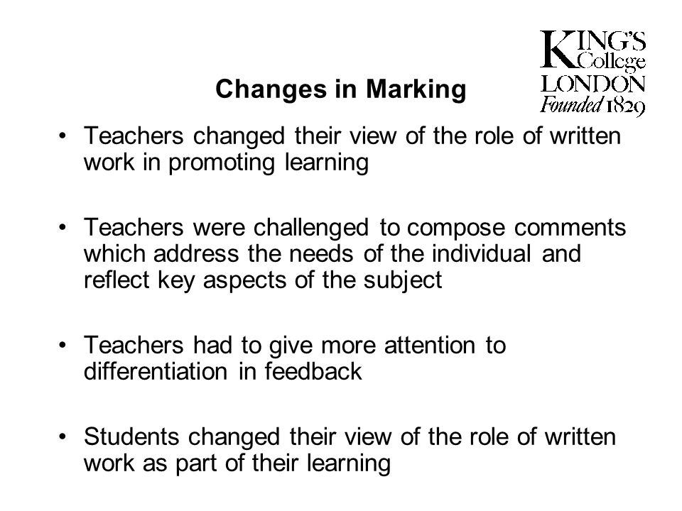Changes in MarkingTeachers changed their view of the role of written work in promoting learning.
