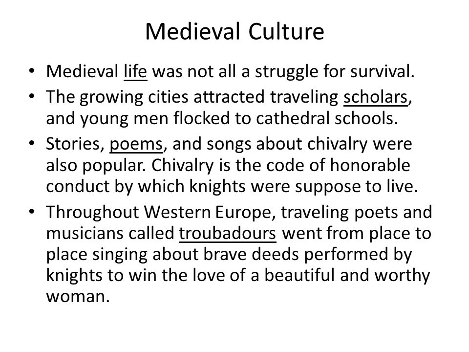 Medieval Culture Medieval life was not all a struggle for survival.